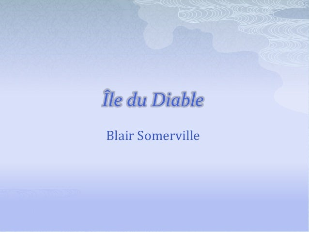 Île du Diable Blair Somerville