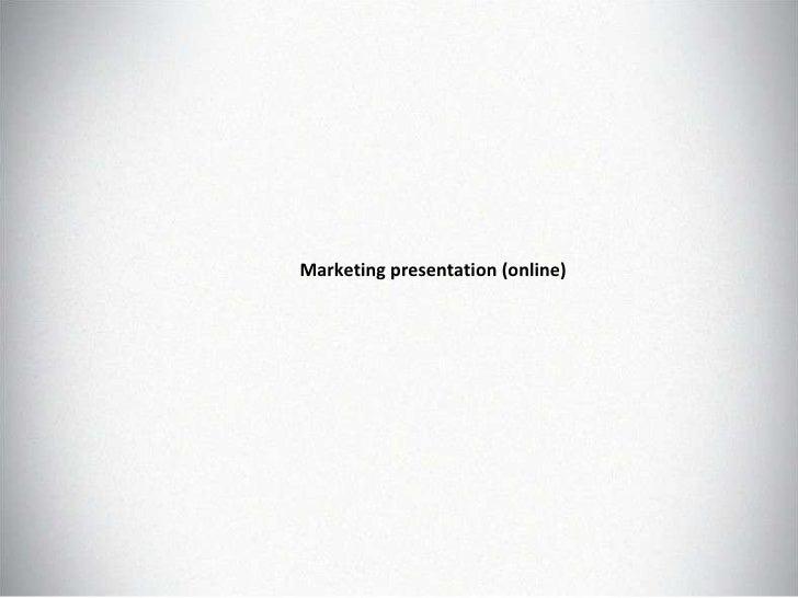 Marketing presentation (online)