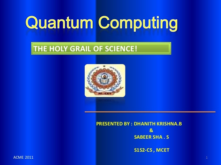 THE HOLY GRAIL OF SCIENCE!                           PRESENTED BY : DHANITH KRISHNA.B                                     ...