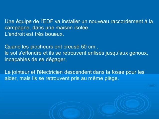 Diaporama PPS réalisé pour http://www.diaporamas-a-la-con.com Une équipe de l'EDF va installer un nouveau raccordement à l...
