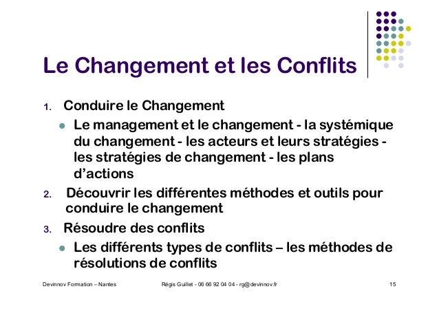 Le Changement et les Conflits 1. Conduire le Changement l Le management et le changement - la systémique du changement - l...