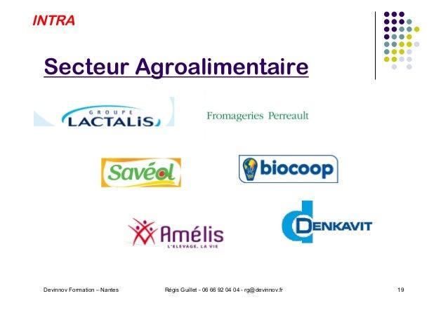 Secteur Agroalimentaire Devinnov Formation – Nantes Régis Guillet - 06 66 92 04 04 - rg@devinnov.fr 19 INTRA