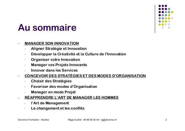Au sommaire • MANAGER SON INNOVATION • Aligner Stratégie et Innovation • Développer la Créativité et la Culture de l'Innov...