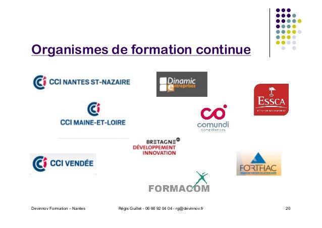 Organismes de formation continue Devinnov Formation – Nantes Régis Guillet - 06 66 92 04 04 - rg@devinnov.fr 20