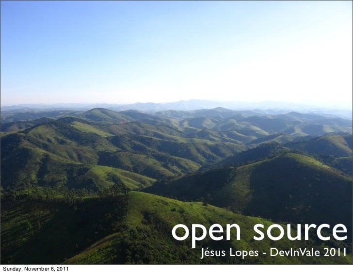 open source                            Jésus Lopes - DevInVale 2011Sunday, November 6, 2011