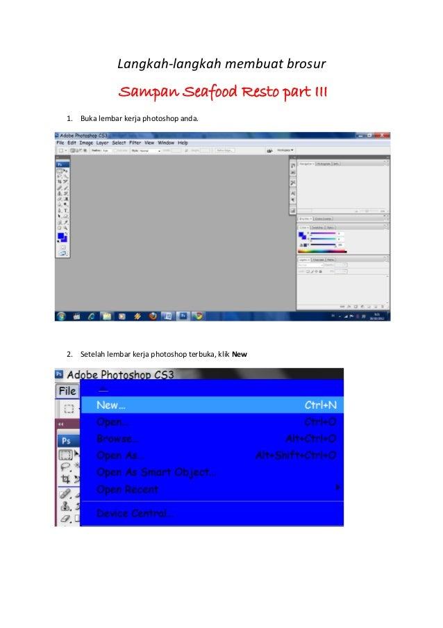 Langkah-langkah membuat brosur              Sampan Seafood Resto part III1. Buka lembar kerja photoshop anda.2. Setelah le...