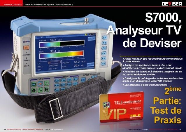 RAPPORT DE TEST  Analyseur numérique de signaux TV multi standards  S7000, Analyseur TV de Deviser •Aussi meilleur que le...