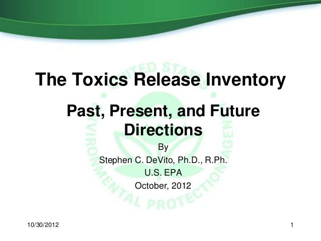 The Toxics Release Inventory             Past, Present, and Future                     Directions                         ...