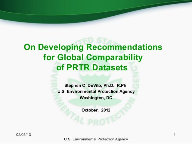 On Developing Recommendations        for Global Comparability            of PRTR Datasets              Stephen C. DeVito, ...