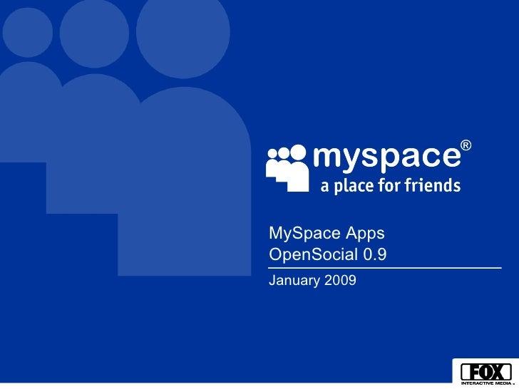 January 2009 MySpace Apps   OpenSocial 0.9