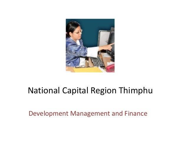 National Capital Region ThimphuDevelopment Management and Finance