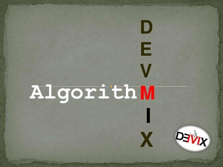 DEVM<br /> I<br />X<br />Algorith<br />