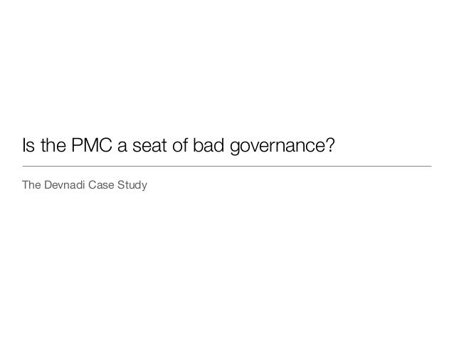 Is the PMC a seat of bad governance?The Devnadi Case Study