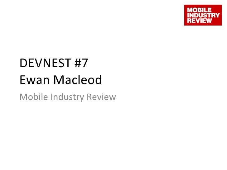 DEVNEST #7 Ewan Macleod Mobile Industry Review