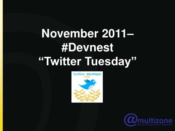 """November 2011–    #Devnest""""Twitter Tuesday"""""""
