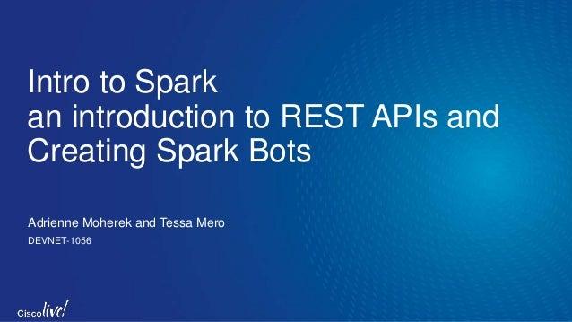 DevNet 1056 WIT Spark API and Chat Bot Workshop Slide 2