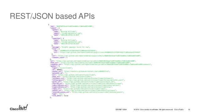 © 2016 Cisco and/or its affiliates. All rights reserved. Cisco Public REST/JSON based APIs 16DEVNET-2064