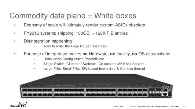 © 2016 Cisco and/or its affiliates. All rights reserved. Cisco Public • Economy of scale will ultimately render custom-ASI...