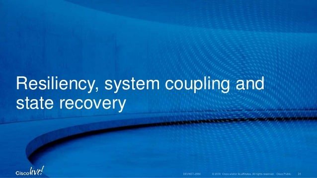 Resiliency, system coupling and state recovery