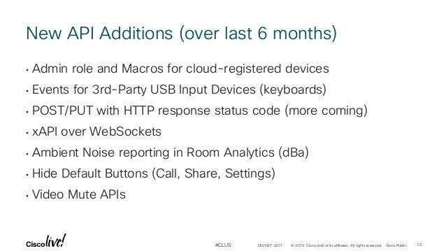 Webex Devices xAPI - DEVNET_2071 - Cisco Live - San Diego 2019