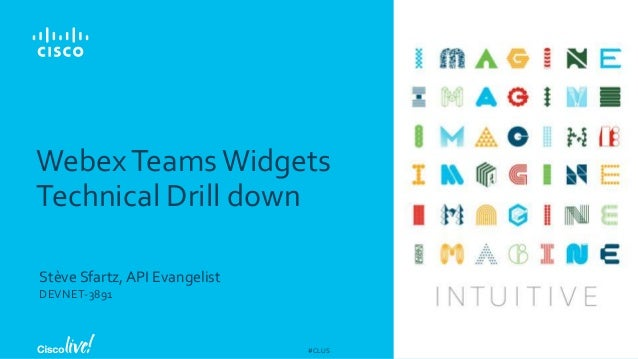 Webex Teams Widgets Technical Drill down - Cisco Live