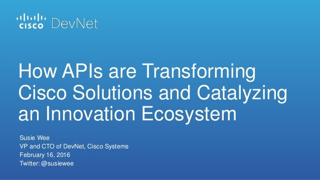 How APIs are Transforming Cisco Solutions and Catalyzing an