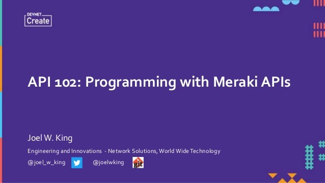 API 102: Programming with Meraki APIs