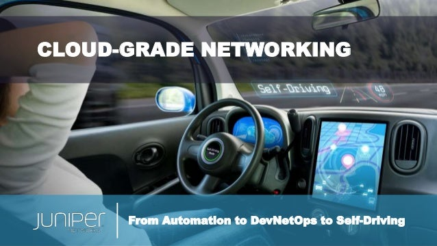 From Automation to DevNetOps to Self-Driving CLOUD-GRADE NETWORKING