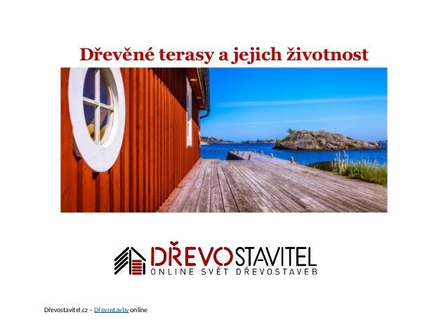 Dřevěné terasy a jejich životnost Dřevostavitel.cz – Dřevostavby online