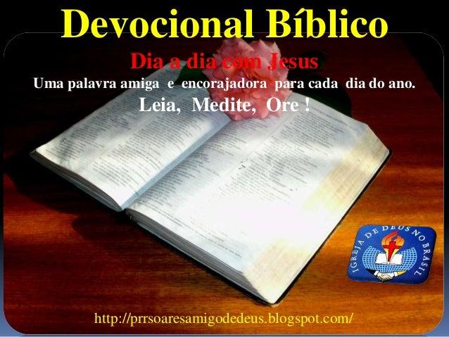 Devocional Bíblico Dia a dia com Jesus Uma palavra amiga e encorajadora para cada dia do ano. Leia, Medite, Ore ! http://p...