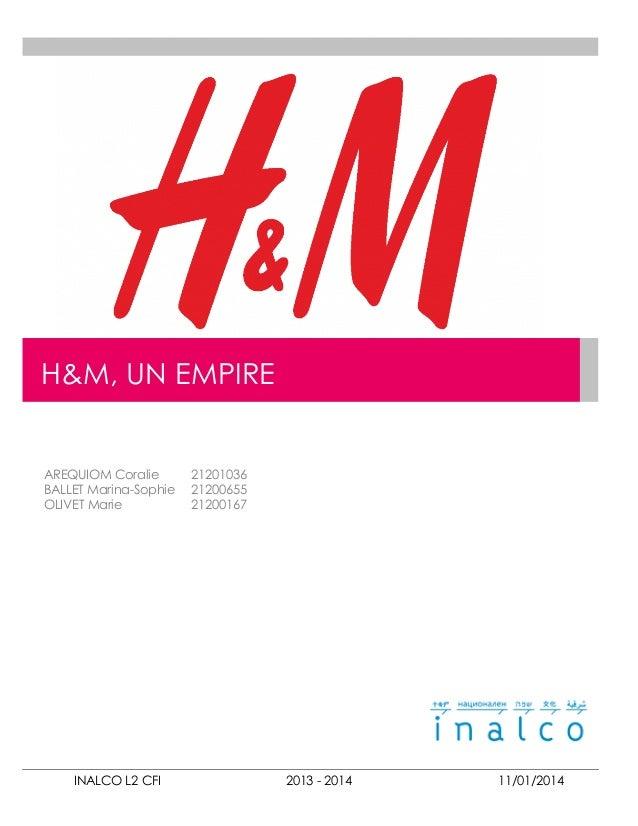 H&M, UN EMPIRE  AREQUIOM Coralie BALLET Marina-Sophie OLIVET Marie  INALCO L2 CFI  21201036 21200655 21200167  2013 - 2014...