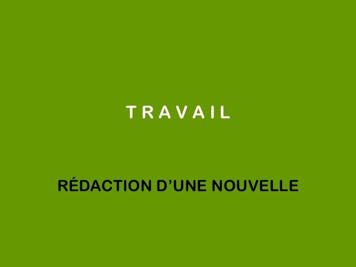 TRAVAILRÉDACTION D'UNE NOUVELLE