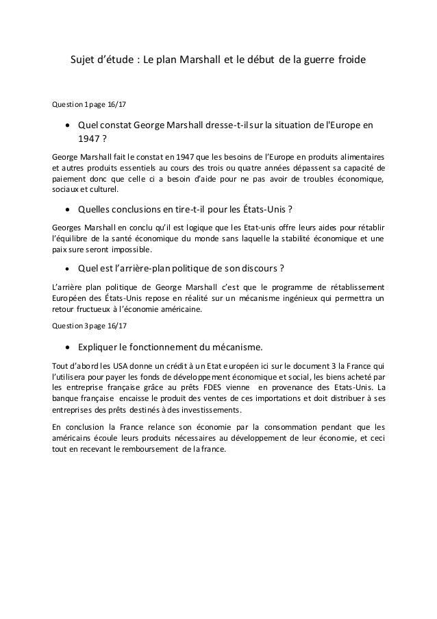 Sujet d'étude : Le plan Marshall et le début de la guerre froide  Question 1 page 16/17   Quel constat George Marshall dr...