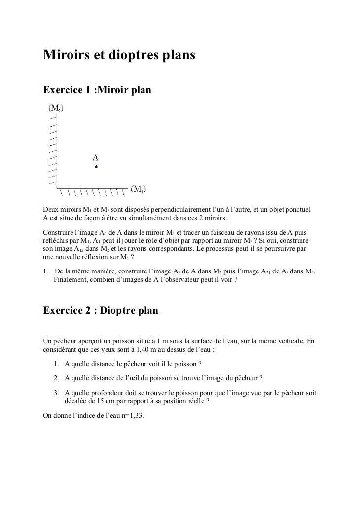 Miroirs et dioptres plansExercice 1 :Miroir planDeux miroirs M1 et M2 sont disposés perpendiculairement l'un à l'autre, et...