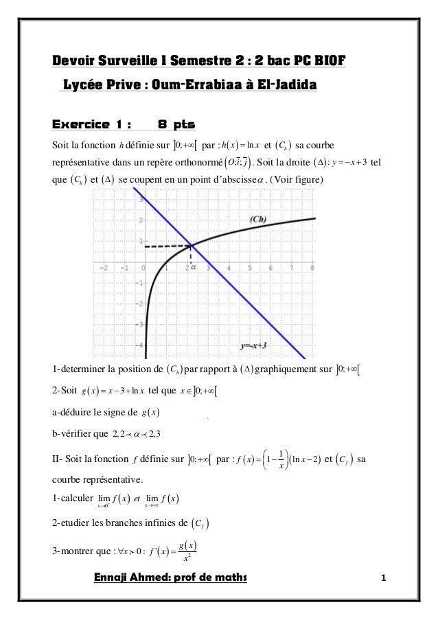 Ennaji Ahmed: prof de maths 1 Devoir Surveille 1 Semestre 2 : 2 bac PC BIOF Lycée Prive : Oum-Errabiaa à El-Jadida Exercic...