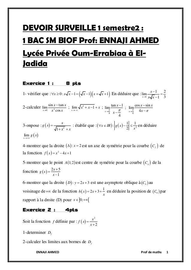 ENNAJI AHMED Prof de maths 1 DEVOIR SURVEILLE 1 semestre2 : 1 BAC SM BIOF Prof: ENNAJI AHMED Lycée Privée Oum-Errabiaa à E...