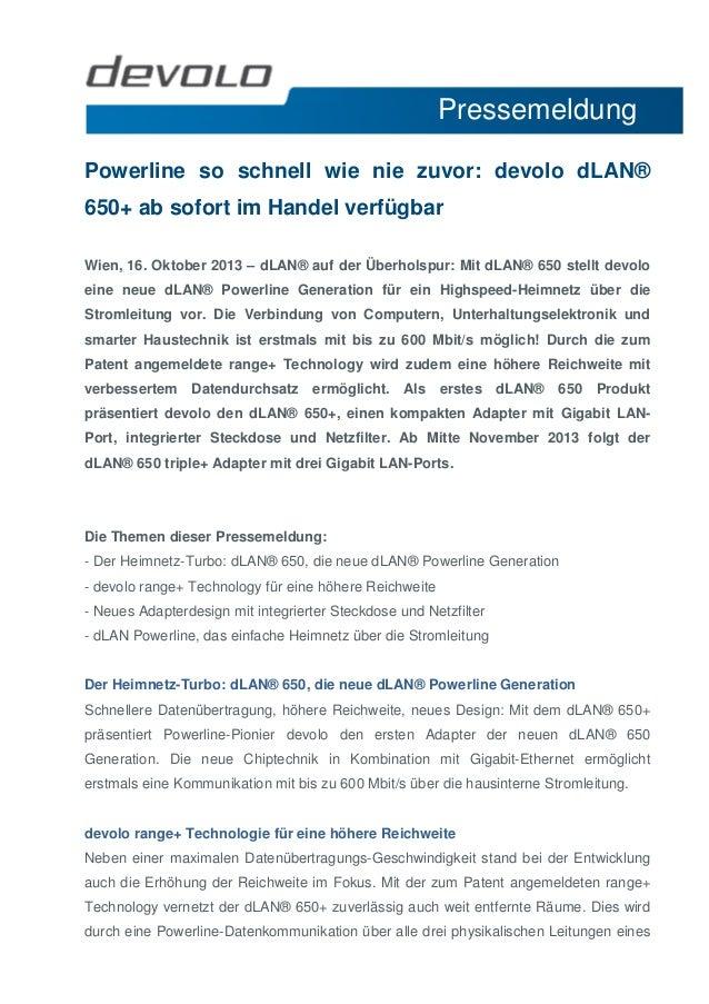 Pressemeldung ggg Powerline so schnell wie nie zuvor: devolo dLAN® 650+ ab sofort im Handel verfügbar Wien, 16. Oktober 20...