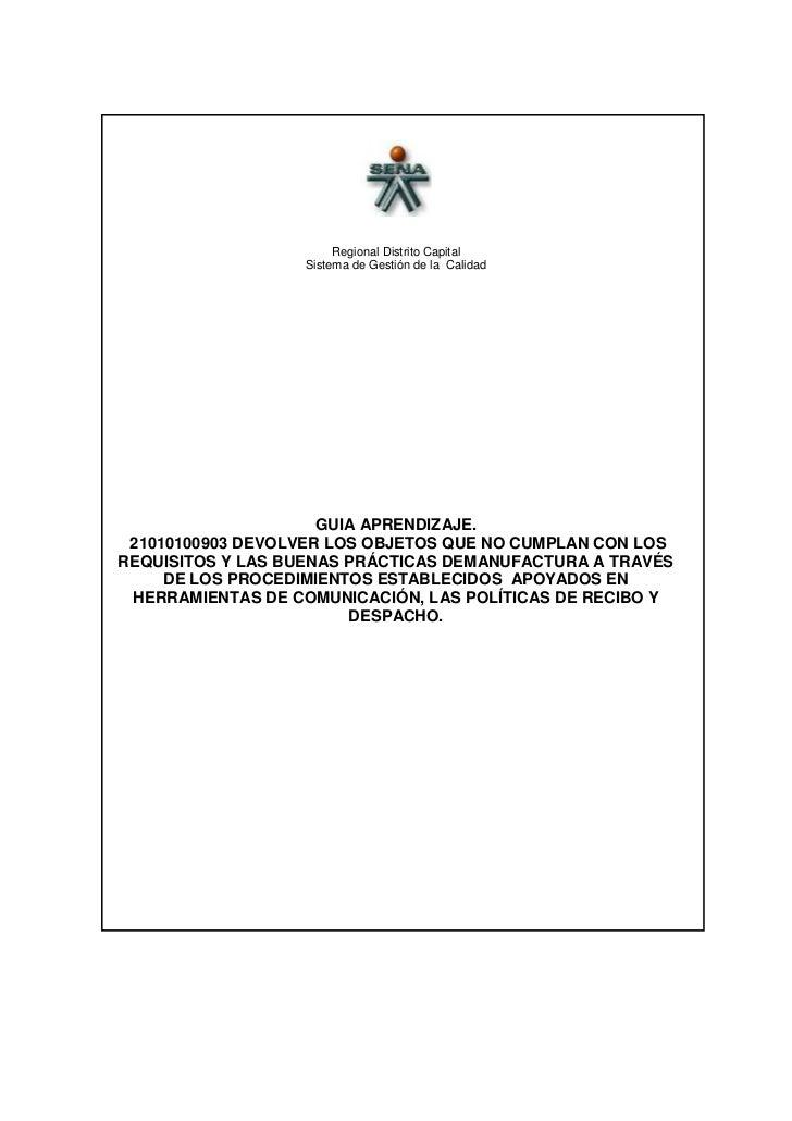 <br />Regional Distrito Capital <br />Sistema de Gestión de la  Calidad<br />GUIA APRENDIZAJE.<br /> 21010100903 DEVOLVER...