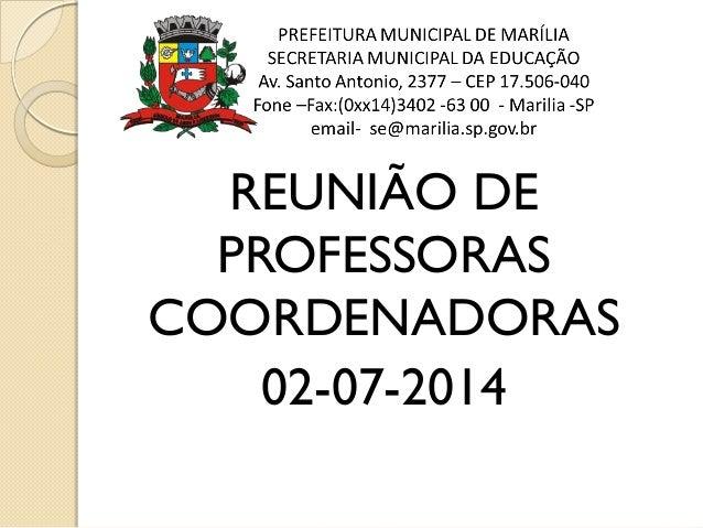 REUNIÃO DE PROFESSORAS COORDENADORAS 02-07-2014