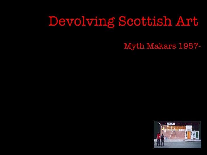 Devolving Scottish Art   Myth Makars 1957-