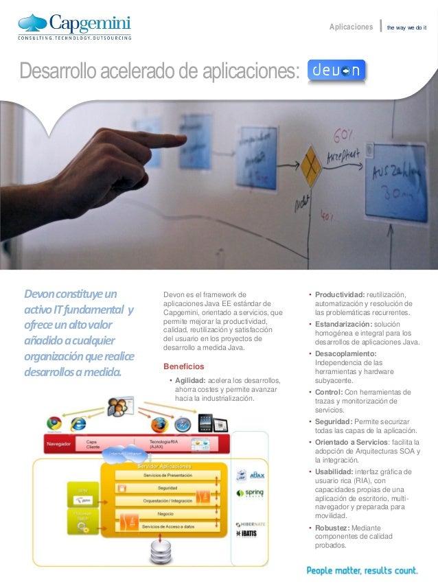Devon es el framework deaplicaciones Java EE estándar deCapgemini, orientado a servicios, quepermite mejorar la productivi...
