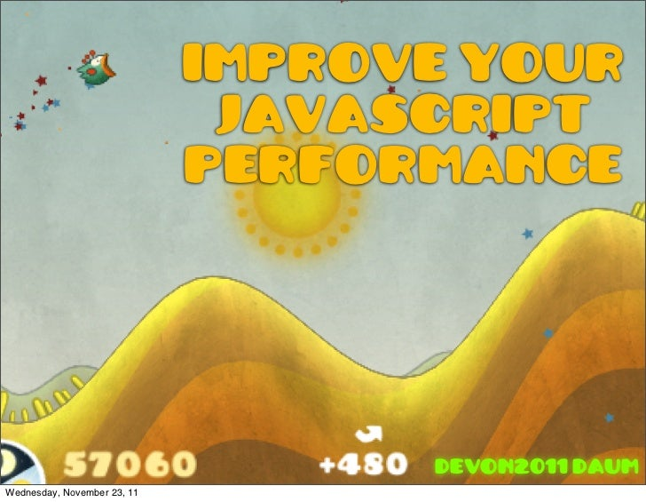 Improve your                              Javascript                             Performance                              ...