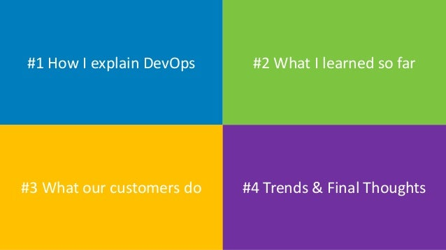 #1 How I explain DevOps #2 What I learned so far #3 What our customers do #4 Trends & Final Thoughts