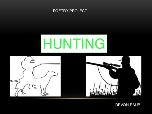 DEVON RAUB POETRY PROJECT HUNTING