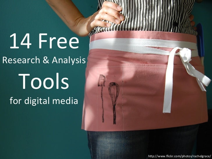 14	  Free	  	  Research	  &	  Analysis	       Tools	  	    for	  digital	  media	                                  h9p://w...