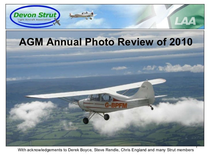 AGM Annual Photo Review of 2010 With acknowledgements to Derek Boyce, Steve Rendle, Chris England and many Strut members