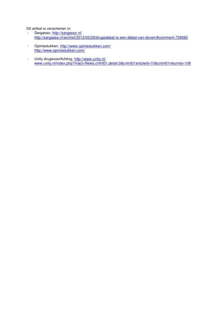 Dit artikel is verschenen in:- Sargasso, http://sargasso.nl/     http://sargasso.nl/archief/2012/03/29/drugsdebat-is-een-d...