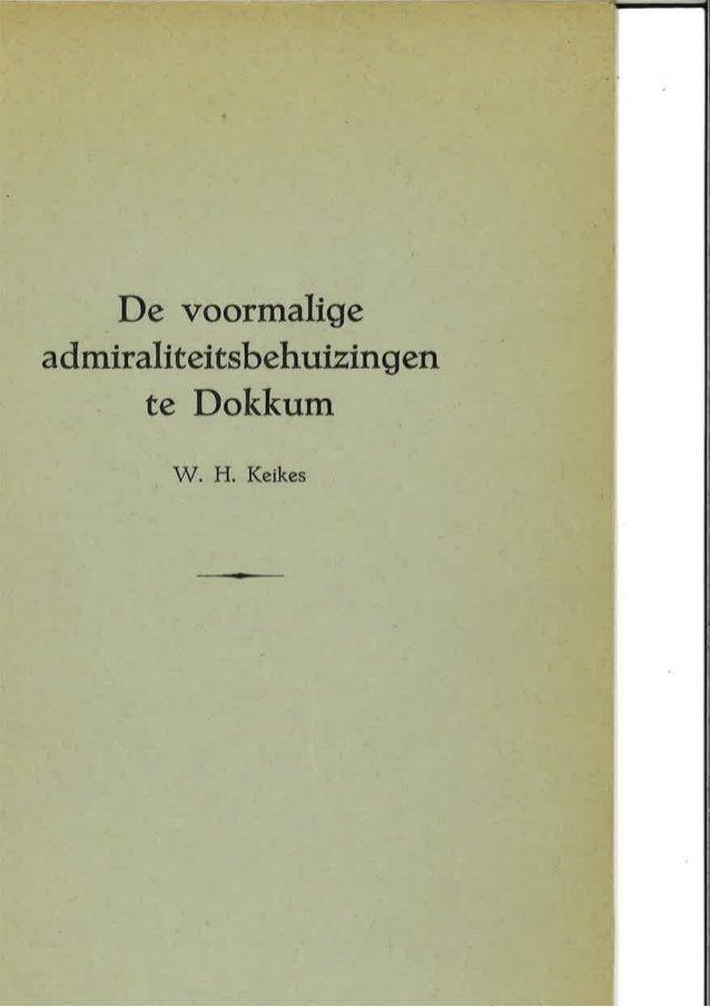 De Voormalige admiraliteitsbehuizingen te Dokkum  W.  H.  Keikes