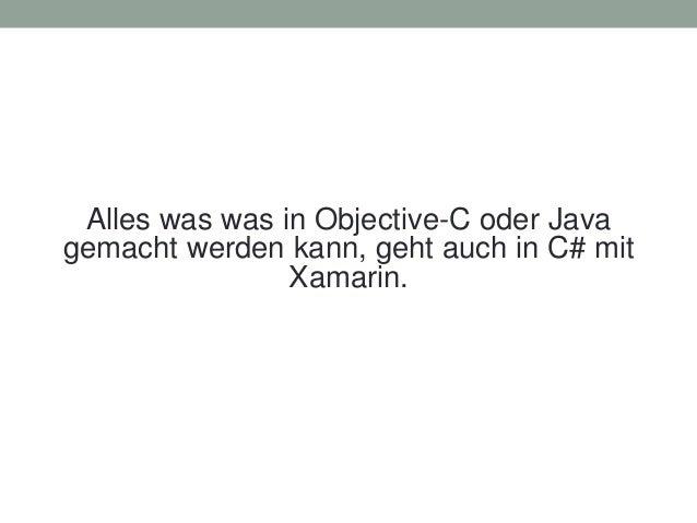 Alles was was in Objective-C oder Java gemacht werden kann, geht auch in C# mit Xamarin.