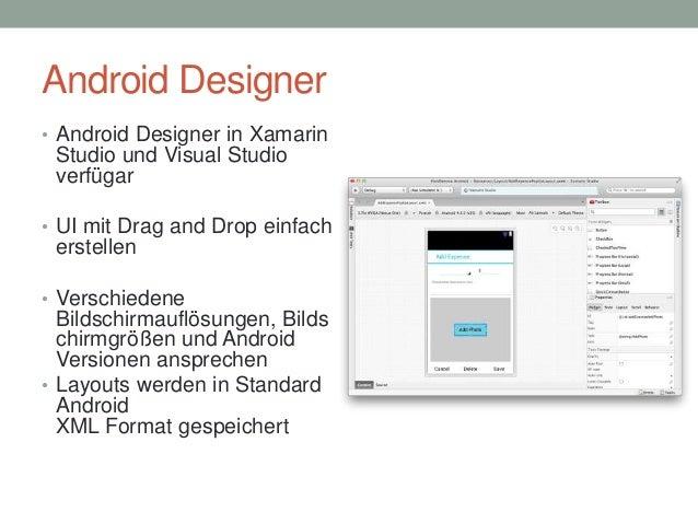 Android Designer • Android Designer in Xamarin  Studio und Visual Studio verfügar • UI mit Drag and Drop einfach  erstelle...